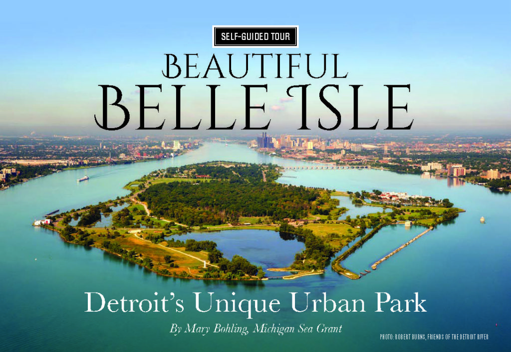 Book cover shows an aerial view of Belle Isle, a state park located in the Detroit River between the US and Canada. The guidebook reveals the unique aspects of how the island has evolved over time, from early English settlement to the connection to New York's Central Park and today as Michigan's 102nd State Park.